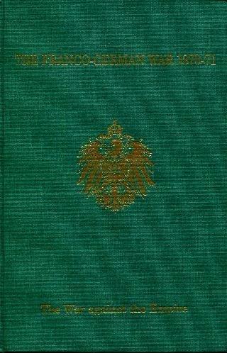 THE FRANCO-GERMAN WAR 1870-71 - Prussian Official History - Complete 5 volume set.: Clarke, Capt. F...