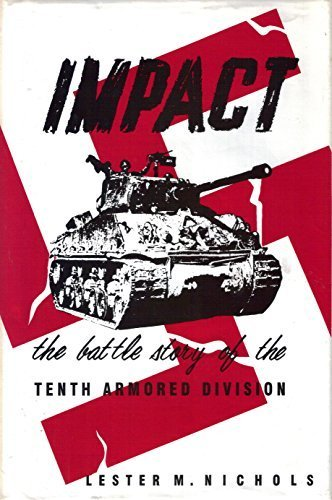 9780898393033: Impact, The Battle Story of the Tenth Armored Division (Divisional Series, 54)