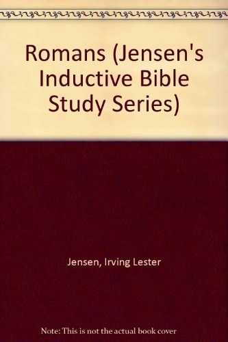 Romans (Do-It-Yourself Bible Studies) (0898400368) by Irving Jensen