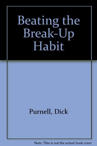 Beating the Break-Up Habit (Dynamic relationship series): Purnell, Dick