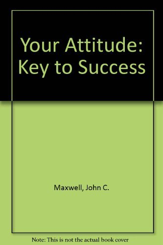 Your Attitude: Key to Success