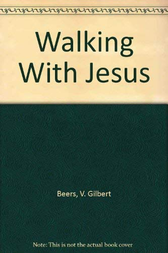 Walking With Jesus: Beers, V. Gilbert, Beers, Ronald A.