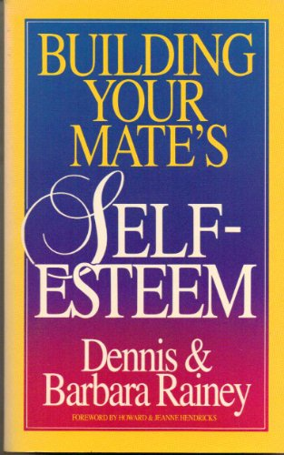 9780898401059: Building Your Mate's Self-Esteem