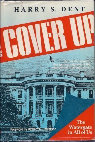 Cover Up: The Watergate in All of Us: Dent, Harry S.