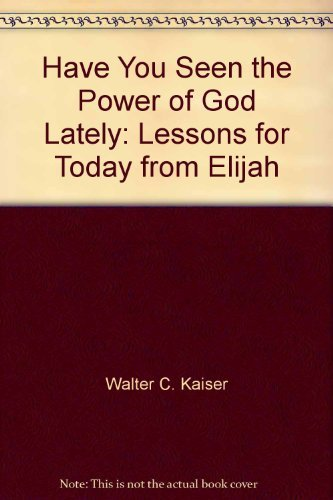 9780898401677: Have you seen the power of God lately?: Lessons for today from Elijah