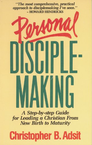 9780898402131: Personal Disciplemaking: A Step by Step Guide for Leading a Christian from New Birth to Maturity