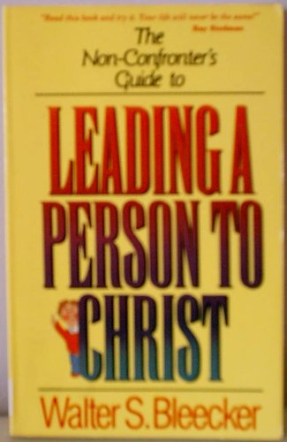 9780898402735: The non-confronter's guide to leading a person to Christ