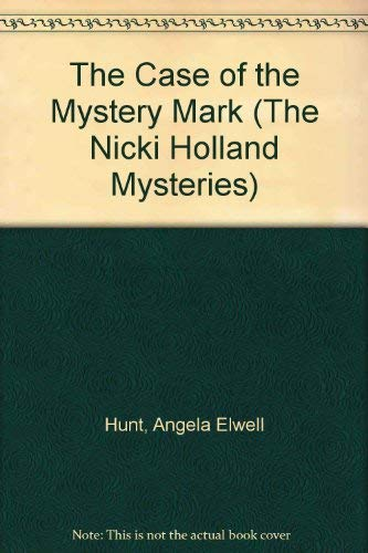 9780898403060: The Case of the Mystery Mark (The Nicki Holland Mystery Series #1)