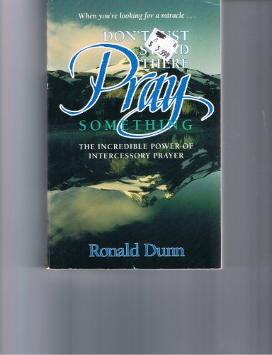 9780898403121: Don't just stand there, pray something