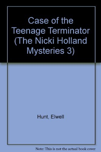 The Case of the Teenage Terminator (The Nicki Holland Mystery Series #3) (0898403189) by Angela Elwell Hunt