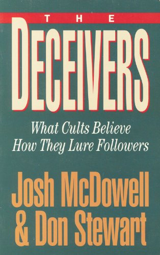 9780898403428: The Deceivers: What Cults Believe, How They Lure Followers