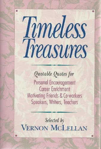9780898403541: Timeless Treasures: Quotable Quotes for Personal Encouragement, Career Enrichment, Motivating Friends, and Co-Workers, Speakers, Writers, Teachers