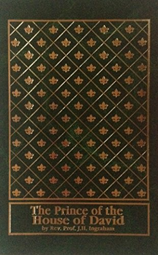 The Prince of the House of David: J. H. Ingraham