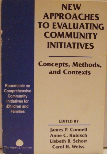9780898431674: New Approaches to Evaluating Community Initiatives: Concepts, Methods, and Contexts