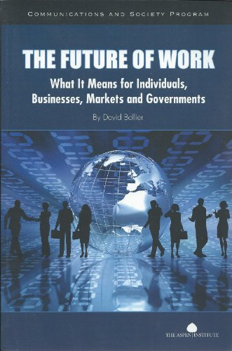 9780898435436: The Future of Work: What It Means for Individuals, Businesses, Markets and Governments