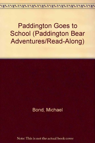 9780898456226: Paddington Goes to School (PADDINGTON BEAR ADVENTURES/READ-ALONG)