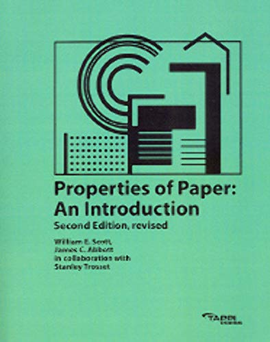 Properties of Papers: An Introduction: Scott, William E.; Abbott, James C.; Trosset, Stanley