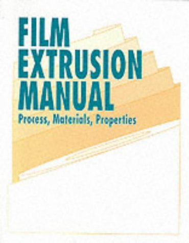 9780898522501: Film Extrusion Manual-Process Materials, Properties: Process, Materials, Properties