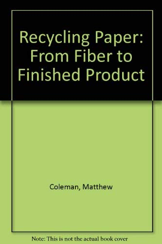 9780898525069: Recycling Paper: From Fiber to Finished Product