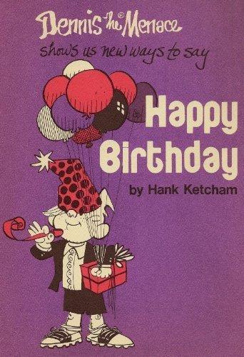 Dennis the Menace shows us new ways to say happy birthday: Hank Ketcham