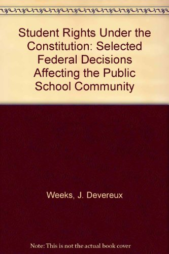 Student Rights Under the Constitution: Selected Federal Decisions Affecting the Public School ...