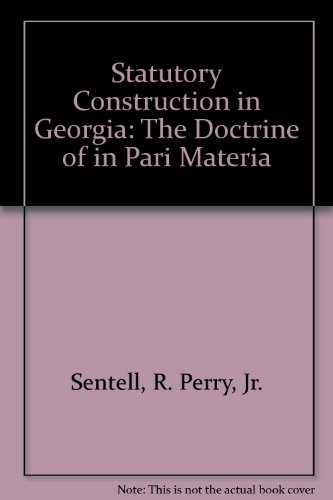 9780898541854: Statutory Construction in Georgia: The Doctrine of in Pari Materia