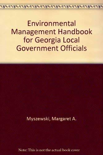 Environmental Management Handbook for Georgia Local Government Officials: Myszewski, Margaret A.