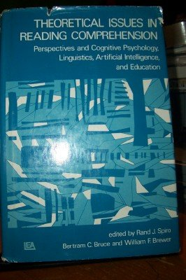 Theoretical Issues in Reading Comprehension: Perspectives from Cognitive Psychology, Linguistics,...