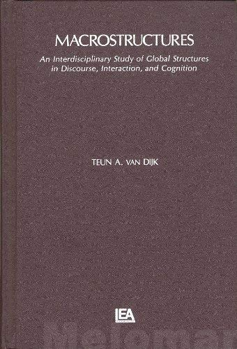 9780898590395: Macrostructures: An Interdisciplinary Study of Global Structures in Disclosure, Interaction, and Cognition