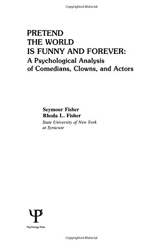 9780898590739: Pretend the World Is Funny and Forever: A Psychological Analysis of Comedians, Clowns, and Actors