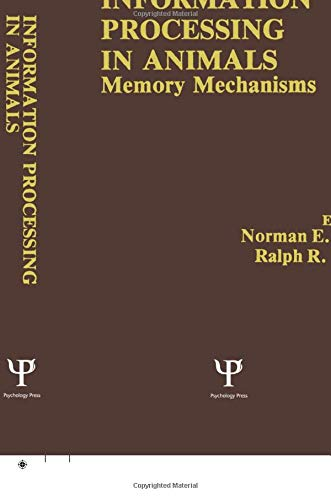 Information Processing in Animals: Memory Mechanisms: Norman E. Spear,