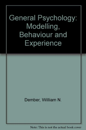 General Psychology: Modelling, Behaviour and Experience (0898592658) by Dember, William N.; Jenkins, James J.