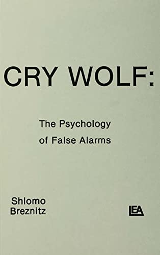 9780898592962: Cry Wolf: The Psychology of False Alarms