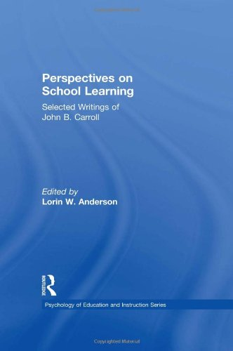 Perspectives on School Learning: Selected Writings of: John B. Carroll,