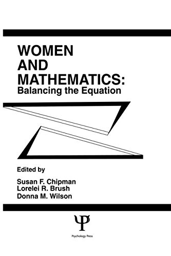 Women and Mathematics: Balancing the Equation: Susan F. Chipman,