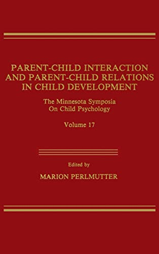 9780898593808: Parent-Child Interaction and Parent-Child Relations: The Minnesota Symposia on Child Psychology, Volume 17 (Minnesota Symposia on Child Psychology Series)