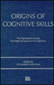 9780898593907: Origins of Cognitive Skills: The 18th Annual Carnegie Mellon Symposium on Cognition (Carnegie Mellon Symposia on Cognition Series)