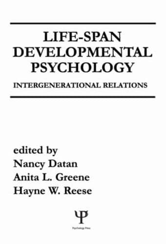 Life-span Developmental Psychology: Intergenerational Relations: Nancy Datan, Anita
