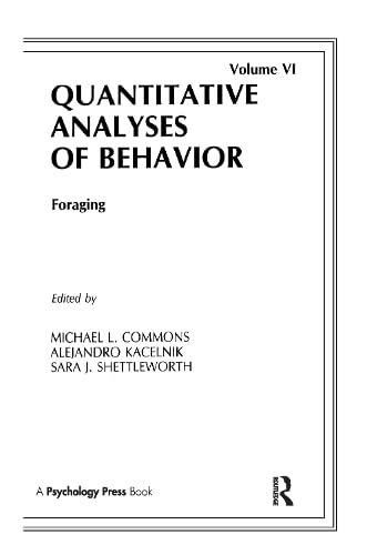 9780898595505: 006: Foraging: Quantitative Analyses of Behavior, Volume Vi (Quantitative Analyses of Behavior Series)
