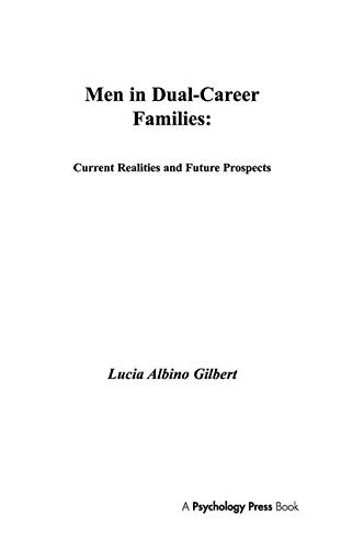 Men in Dual-career Families: Current Realities and Future Prospects (Vocational Psychology Series):...