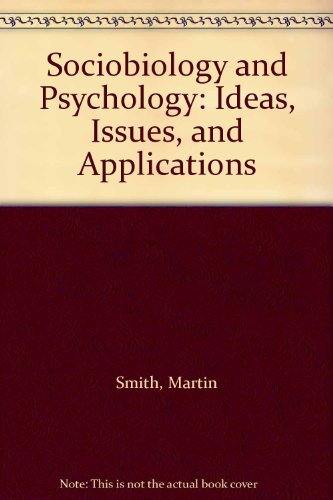 Sociobiology and Psychology: Ideas, Issues, and Applications: Smith, Martin; Crawford,