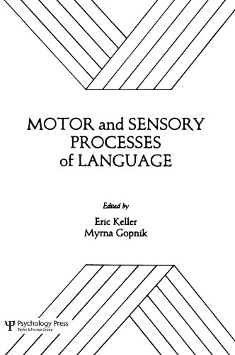 Motor and Sensory Processes of Language (Neuropsychology and Neurolinguistics Series): E. Keller, ...
