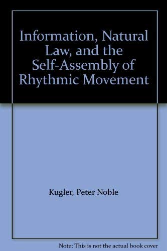 9780898596403: Information, Natural Law, and the Self-Assembly of Rhythmic Movement