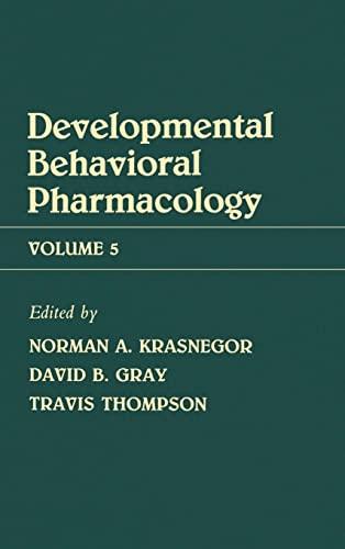 9780898596762: Advances in Behavioral Pharmacology: Volume 5: Developmental Behavioral Pharmacology