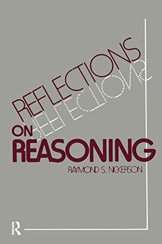 Reflections on Reasoning: Nickerson, Raymond S.