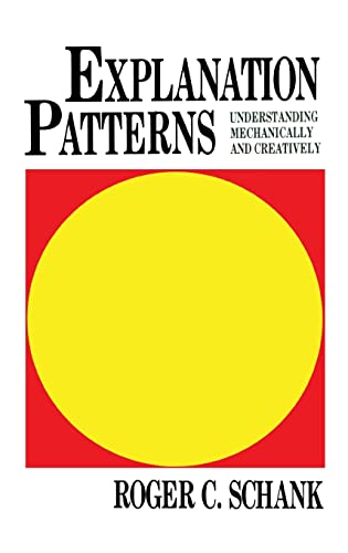 9780898597684: Explanation Patterns: Understanding Mechanically and Creatively