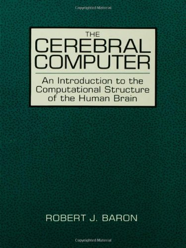 9780898598247: Cerebral Computer: An Introduction to the Computational Structure of the Human Brain