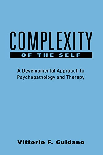 9780898620122: Complexity Of The Self: A Developmental Approach To Psychopathology And Therapy (Guilford Clinical Psychology & Psychotherapy Series)