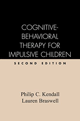 Cognitive-Behavioral Therapy for Impulsive Children, Second Edition: Philip C. Kendall