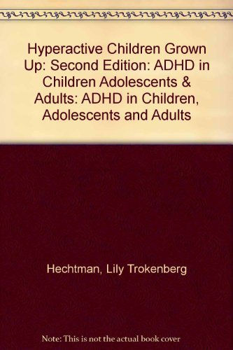 9780898620399: Hyperactive Children Grown Up, Second Edition: ADHD in Children, Adolescents, and Adults